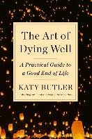 The Art of Dying Well-Butler Katy