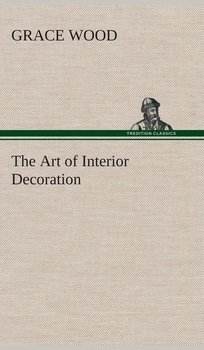 The Art of Interior Decoration-Wood Grace