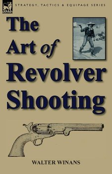 The Art of Revolver Shooting-Winans Walter