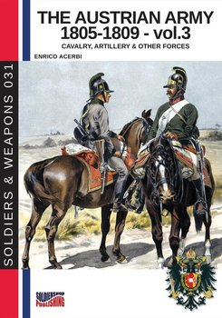 The Austrian army 1805-1809 - vol. 3 - Acerbi Enrico