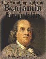 The Autobiography of Benjamin Franklin-Benjamin Franklin