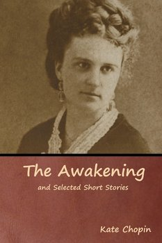 The Awakening and Selected Short Stories-Chopin Kate
