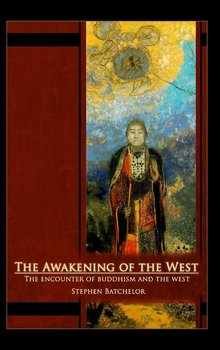 The Awakening of the West - Batchelor Stephen
