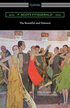 The Beautiful and Damned - Fitzgerald F. Scott