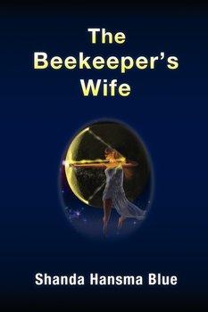 The Beekeeper's Wife-Blue Shanda Hansma