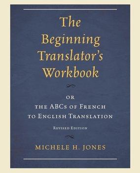 The Beginning Translator's Workbook-Jones Michele H.
