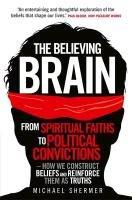 The Believing Brain-Shermer Michael
