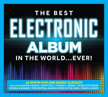The Best Electronic Album In The World... Ever! - Various Artists, OMD, Cure, Yello, Hammer Jan, Abba, Mclaren Malcolm, Visage, The Human League, Moroder Giorgio, Soft Cell
