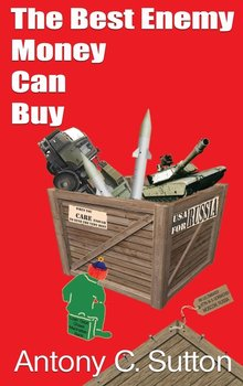 The Best Enemy Money Can Buy-Sutton Antony C.