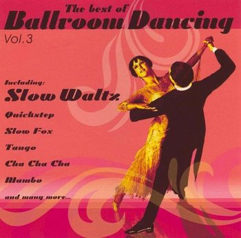 The Best Of Ballroom Dancing. Volume 3 - Various Artists