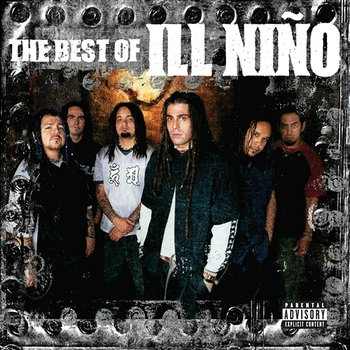 The Best Of Ill Niño - Ill Niño