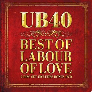 The Best Of Labour Of Love - UB40
