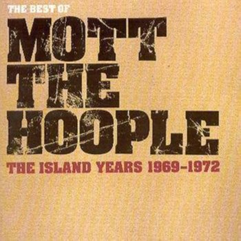 The Best Of The Island Years-Mott the Hoople