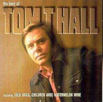 The Best Of Tom T Hall-Tom T Hall