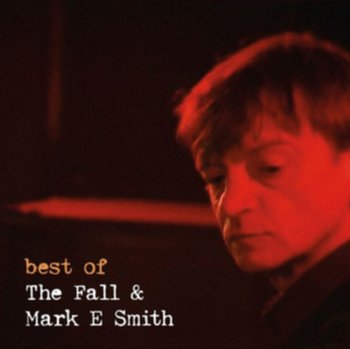 The Best Of - The Fall & Mark E. Smith
