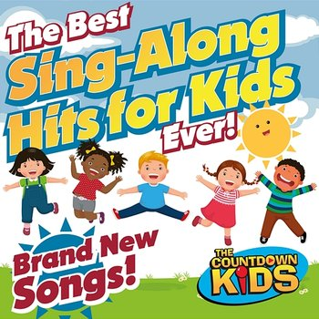 The Best Sing-Along Hits for Kids Ever!-The Countdown Kids