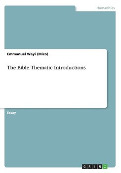 The Bible. Thematic Introductions - Wayi (Mico) Emmanuel