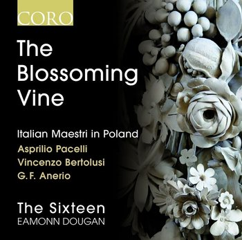 The Blossoming Vine: Italian Maestri In Poland-The Sixteen