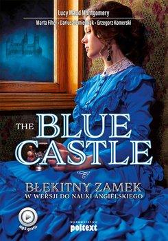 The Blue Castle. Błękitny zamek w wersji do nauki angielskiego-Montgomery Lucy Maud, Fihel Marta, Jemielniak Dariusz, Komerski Grzegorz