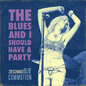 The Blues and I Should Have a Party-Schwarz Zoe, Koral Rob