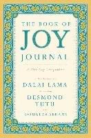 The Book of Joy Journal: A 365-Day Companion-Dalai Lama, Tutu Desmond, Abrams Douglas Carlton