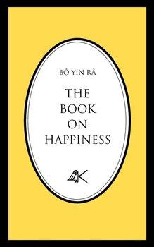 The Book on Happiness-Yin B. R., Bo, Bo Yin Ra