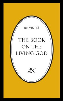 The Book On The Living God, Second Edition - Bô  Yin Râ