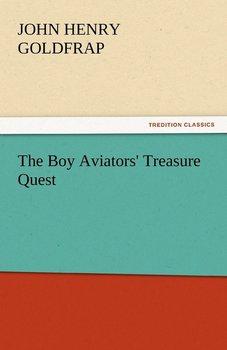 The Boy Aviators' Treasure Quest-Goldfrap John Henry