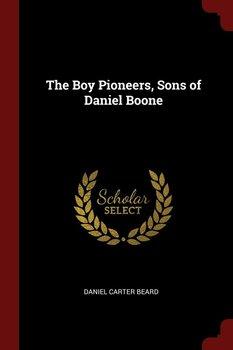 The Boy Pioneers, Sons of Daniel Boone-Beard Daniel Carter