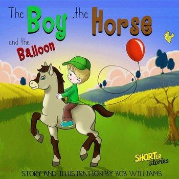 The Boy, the Horse, and the Balloon-Williams Bob