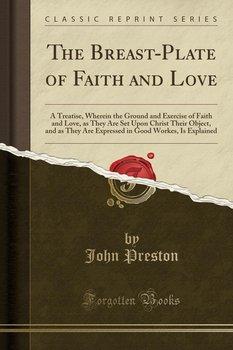 The Breast-Plate of Faith and Love-Preston John