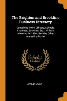 The Brighton and Brookline Business Directory-Adams George