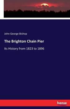 The Brighton Chain Pier-Bishop John George