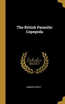 The British Parasitic Copepoda - Scott Andrew