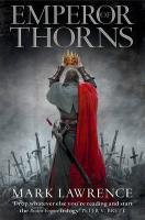 The Broken Empire 3. Emperor of Thorns - Lawrence Mark