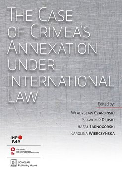 The Case of Crimea's Annexation Under International Law - Opracowanie zbiorowe