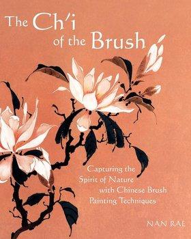 The Ch'i of the Brush-Rae Nan
