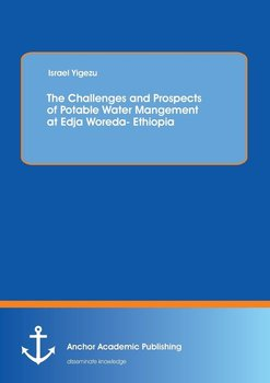 The Challenges and Prospects of Potable Water Mangement at Edja Woreda- Ethiopia - Yigezu Israel