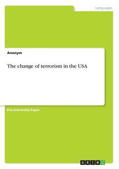 The change of terrorism in the USA - Anonym