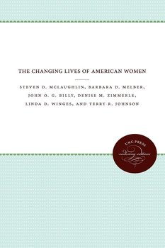 The Changing Lives of American Women-Mclaughlin Steven D.