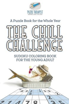The Chill Challenge | Sudoku Coloring Book for the Young Adult | A Puzzle Book for the Whole Year-Puzzle Therapist