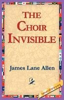 The Choir Invisible - Allen James Lane
