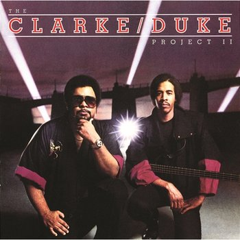 The Clarke/Duke Project II - Stanley Clarke & George Duke