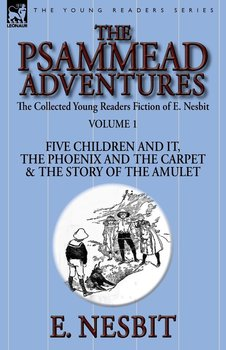 The Collected Young Readers Fiction of E. Nesbit-Volume 1 - Nesbit E.