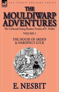 The Collected Young Readers Fiction of E. Nesbit-Volume 3 - Nesbit E.
