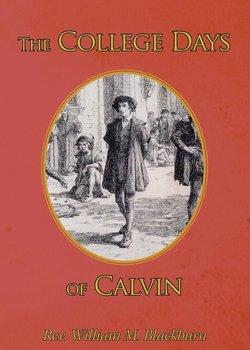 The College Days of Calvin-Blackburn William M