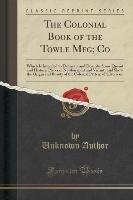 The Colonial Book of the Towle Mfg; Co-Author Unknown