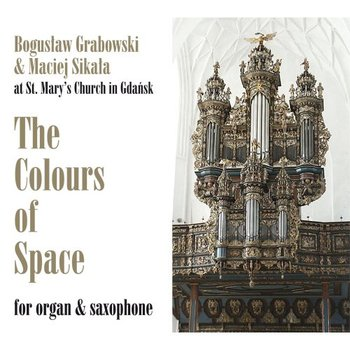 The Colours Of Space - Grabowski Bogusław, Sikała Maciej