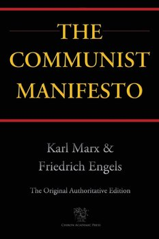 The Communist Manifesto (Chiron Academic Press - The Original Authoritative Edition)-Marx Karl