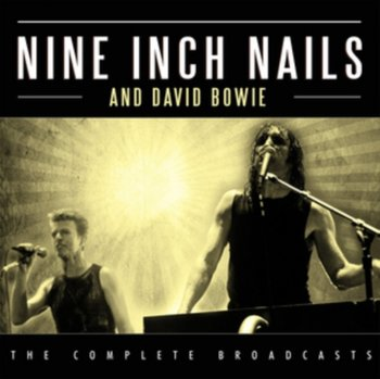 The Complete Broadcasts - Nine Inch Nails, Bowie David